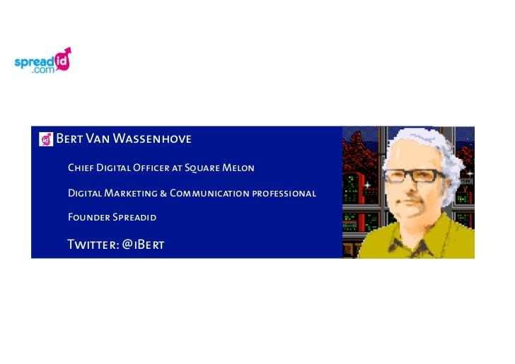 Bert Van Wassenhove Chief Digital Officer at Square Melon Digital Marketing & Communication professional Founder Spreadid ...