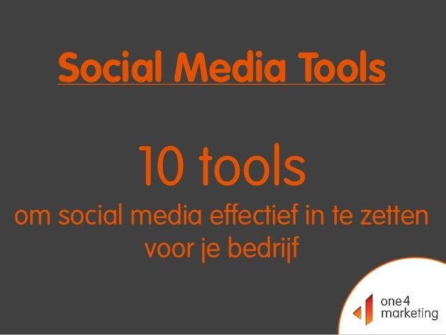 Social Media Tools 10 tools om social media effectief in te zetten voor je bedrijf