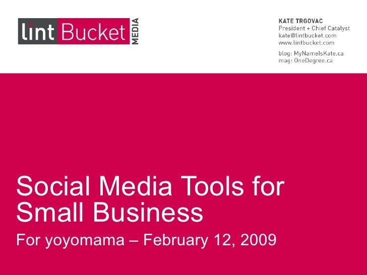 Social Media Tools for Small Business For yoyomama – February 12, 2009