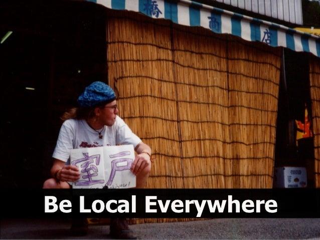 Be Local Everywhere   Be Local Everywhere