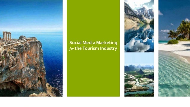 Social Media Marketing for theTourism Industry