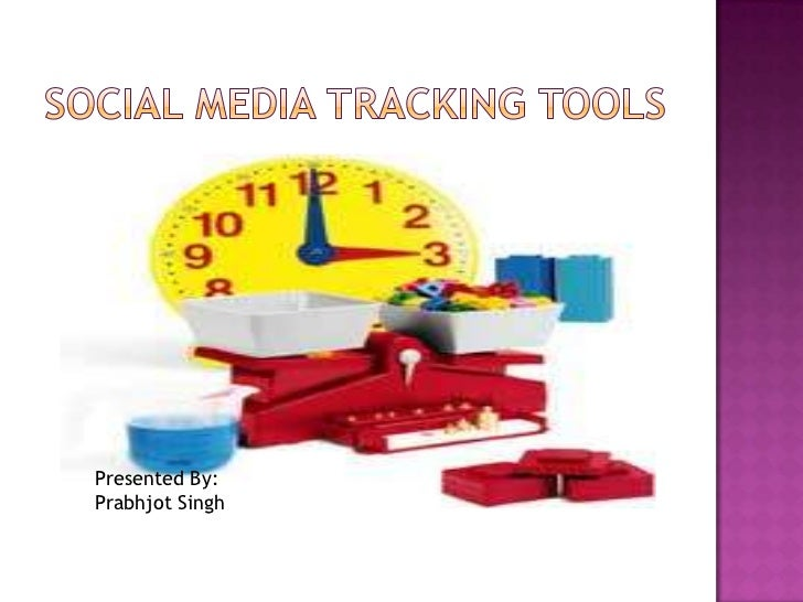 Social Media Tracking Tools<br />Presented By:<br />Prabhjot Singh<br />