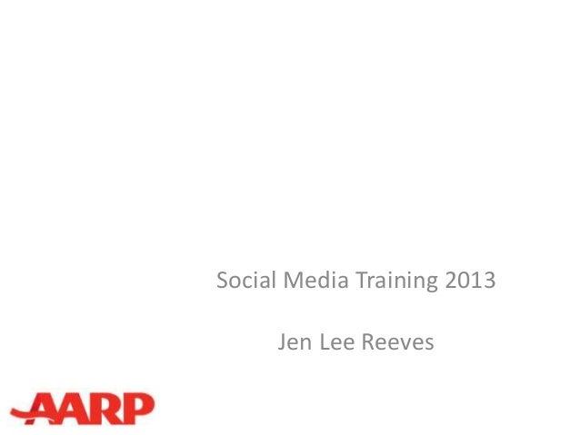 Social Media Training 2013     Jen Lee Reeves
