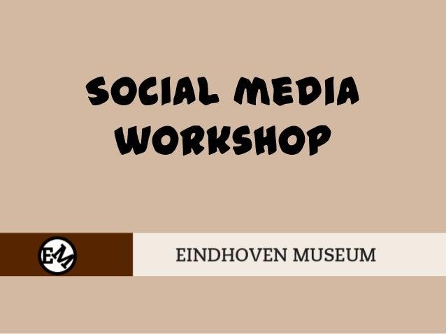 Eindhoven Museum social media workshop