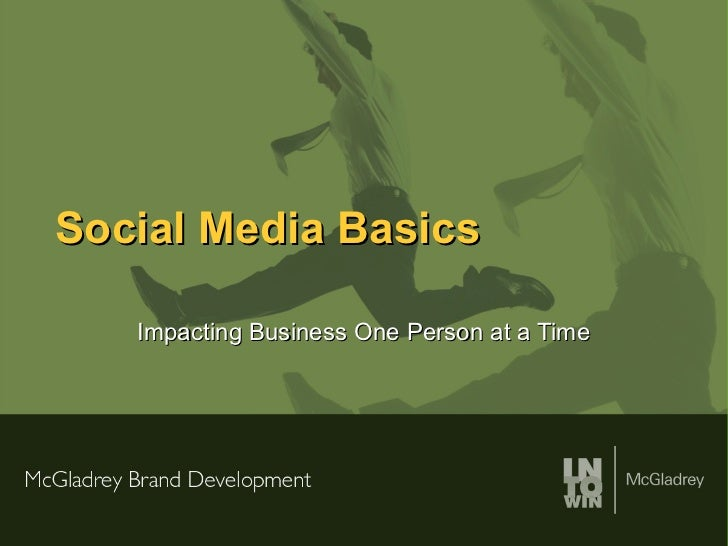Social Media Basics Impacting Business One Person at a Time