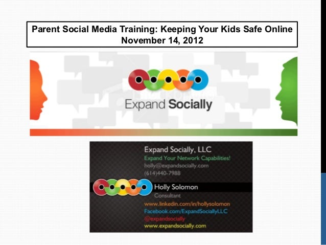 Parent Social Media Training: Keeping Your Kids Safe Online                           November 14, 2012