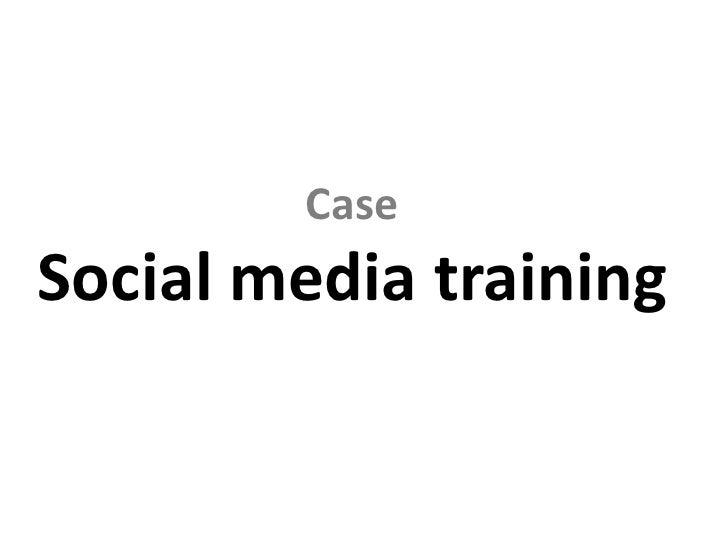 CaseSocial media training