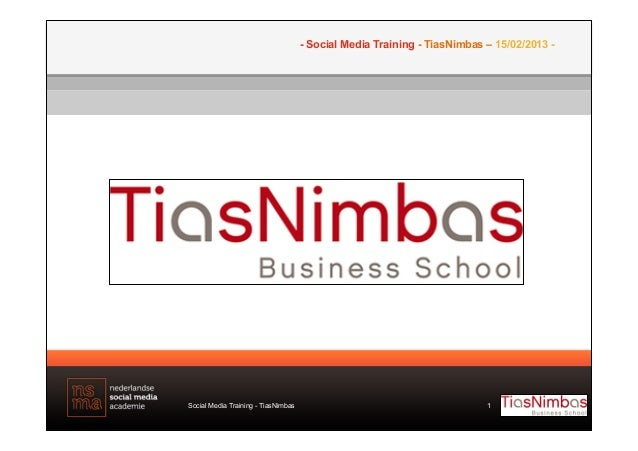 - Social Media Training - TiasNimbas – 15/02/2013 -Social Media Training - TiasNimbas                                     ...