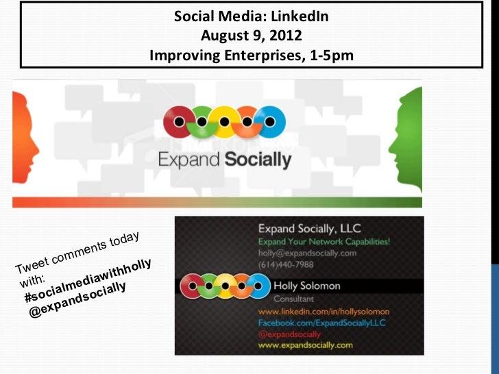 Social Media: LinkedIn                                  August 9, 2012                           Improving E...