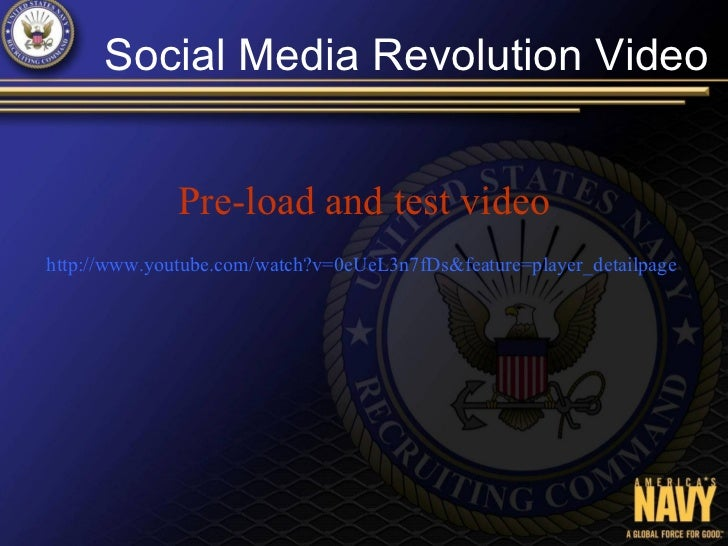 Social Media Revolution Video              Pre-load and test videohttp://www.youtube.com/watch?v=0eUeL3n7fDs&feature=playe...