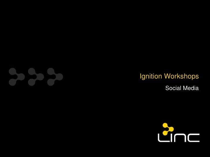 Ignition Workshops       Social Media