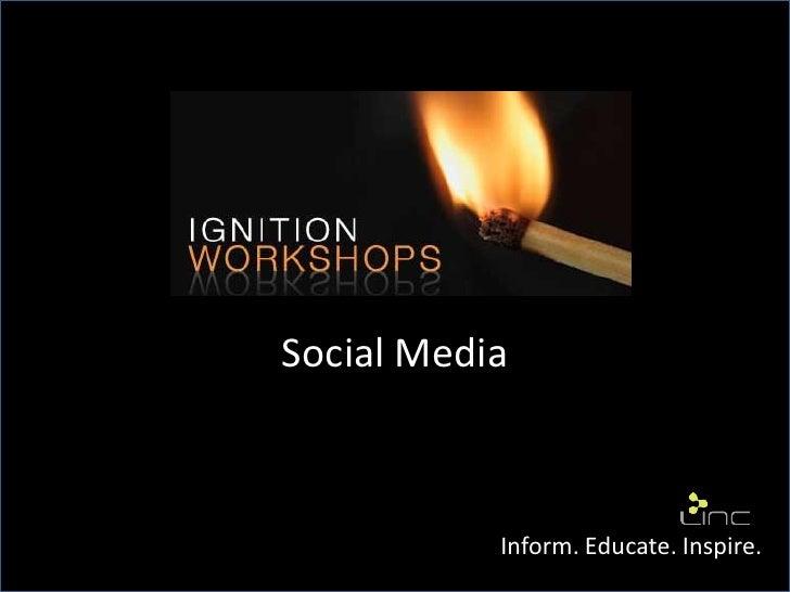 Social Media           Inform. Educate. Inspire.
