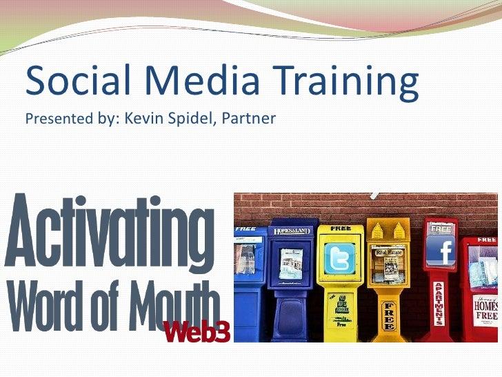 Social Media TrainingPresented by: Kevin Spidel, Partner<br />
