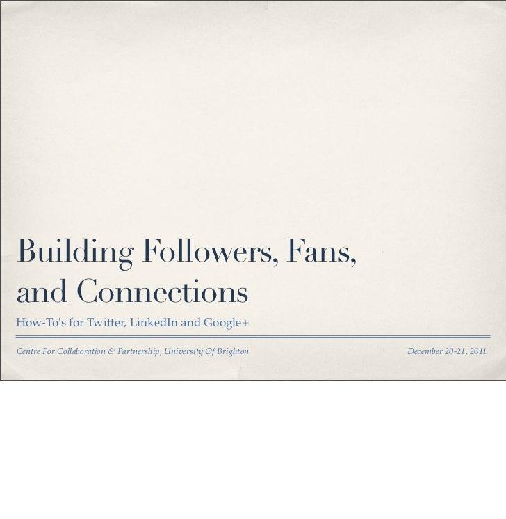 Social media training slides   6 - building followers, fans, connections