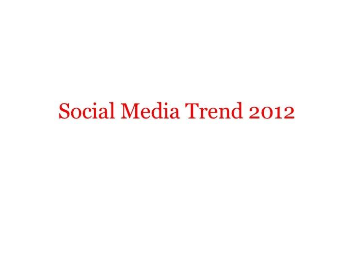 Social Media Trend 2012