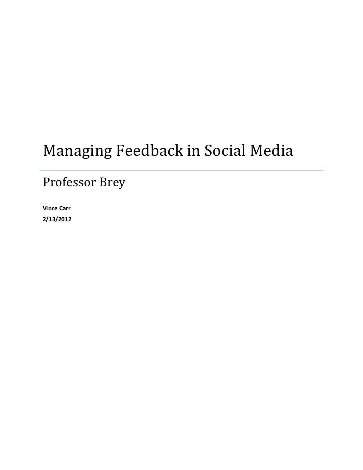 Managing Feedback in Social MediaProfessor BreyVince Carr2/13/2012