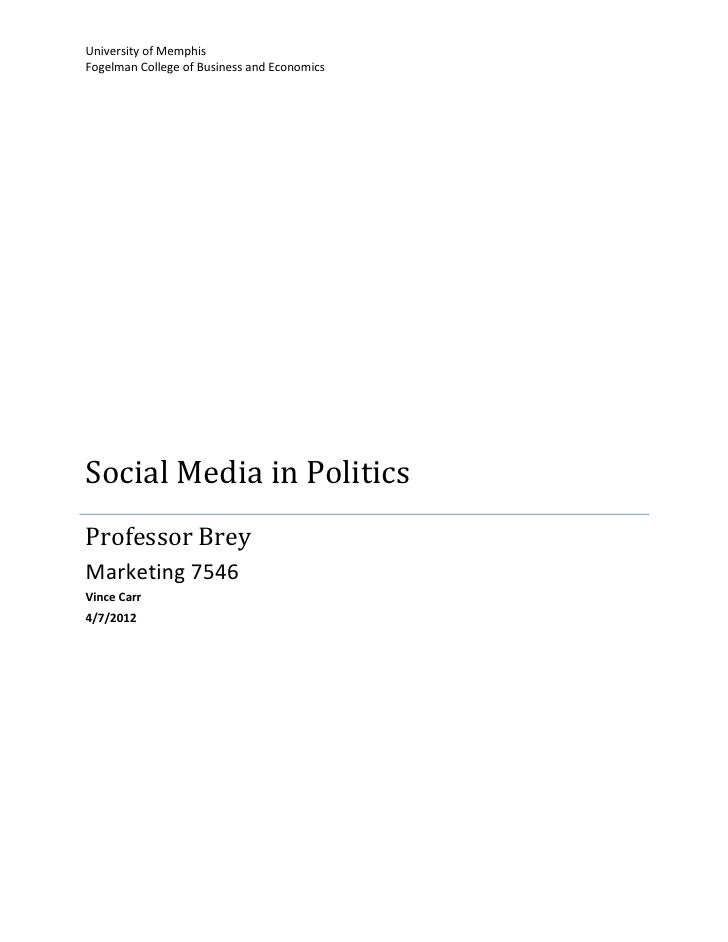 University of MemphisFogelman College of Business and EconomicsSocial Media in PoliticsProfessor BreyMarketing 7546Vince C...
