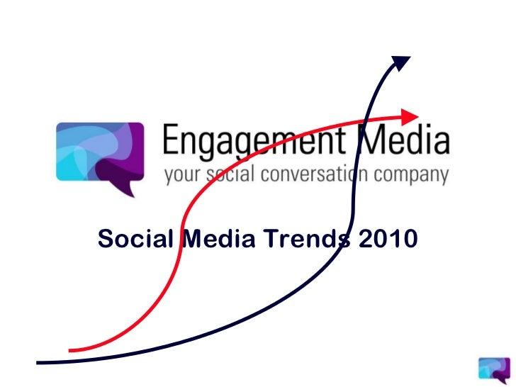 Social Media Trends 2010 Summary