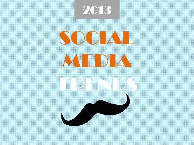 Social media trends 2013 by Krassimir Dobrev @ neonsnob.com