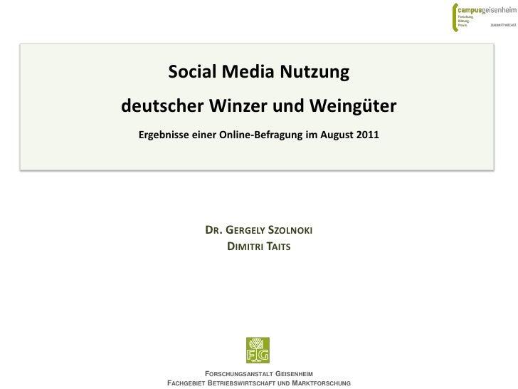 Social Media Nutzungdeutscher Winzer und Weingüter Ergebnisse einer Online-Befragung im August 2011               DR. GERG...