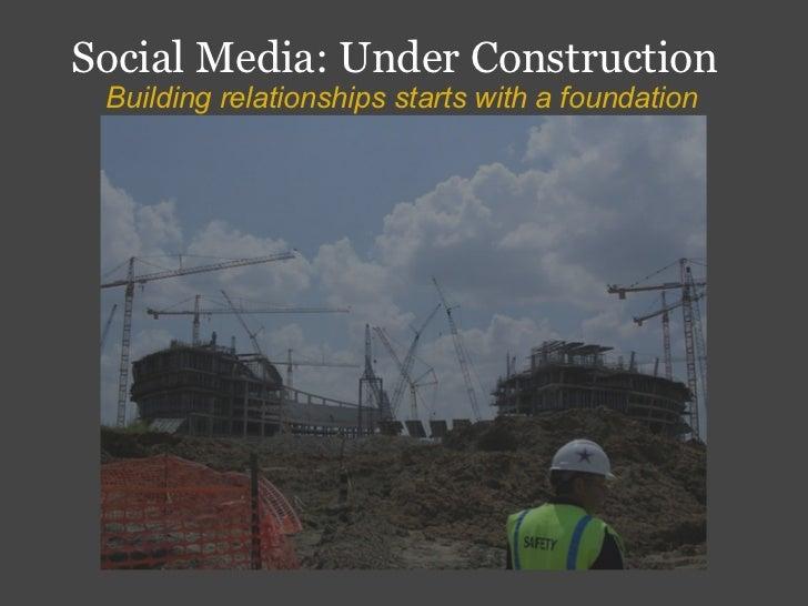 Social Media Under Construction