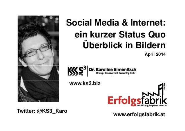 S i l M di & I t tSocial Media & Internet: ein kurzer Status Quoein kurzer Status Quo Überblick in Bildern April 2014 www....