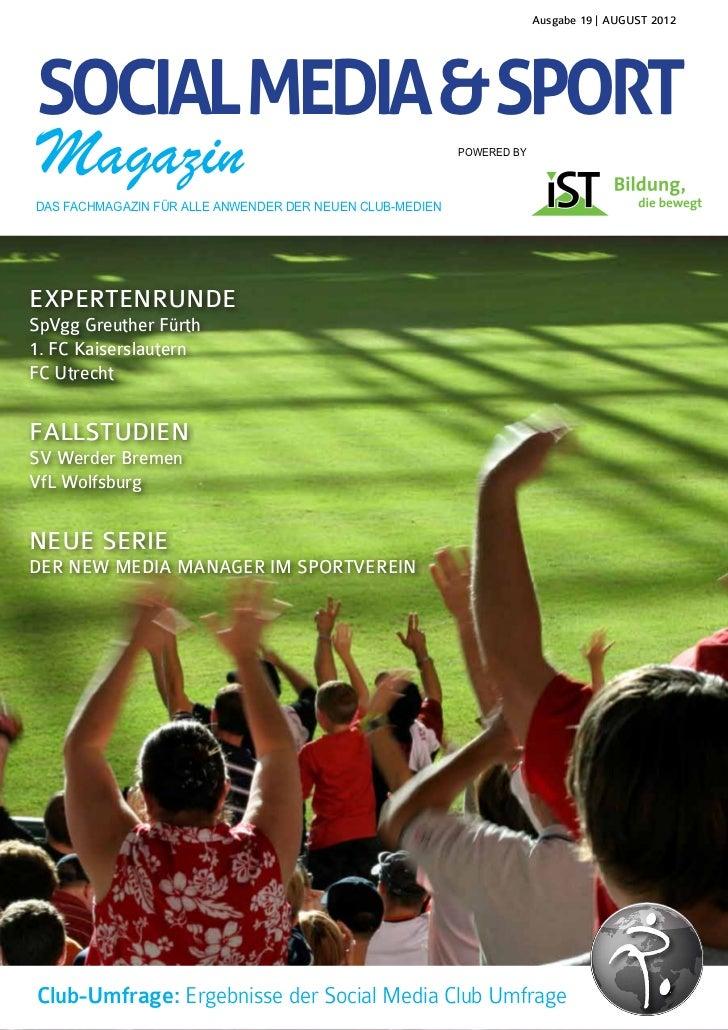 Ausgabe 19   AUGUST 2012SOCIAL MEDIA & SPORT Magazin                                                  POWERED BYDAS FACHMA...