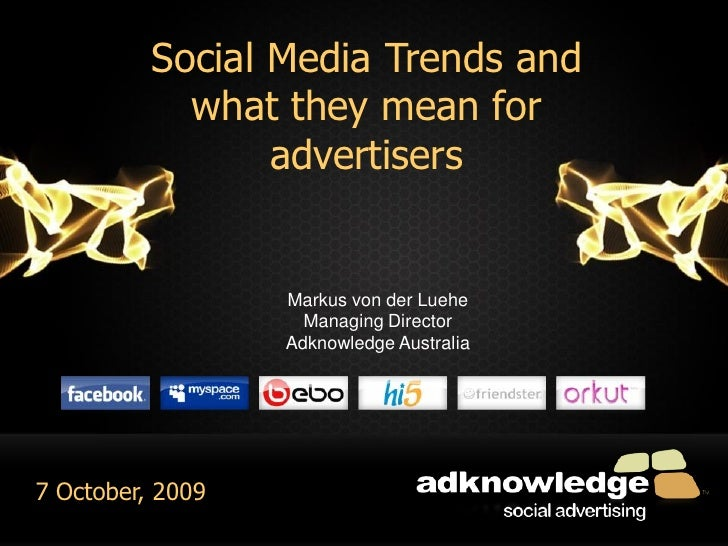 Social Media Trends and Social media they mean for                what update 14 April, 2009      advertisers             ...