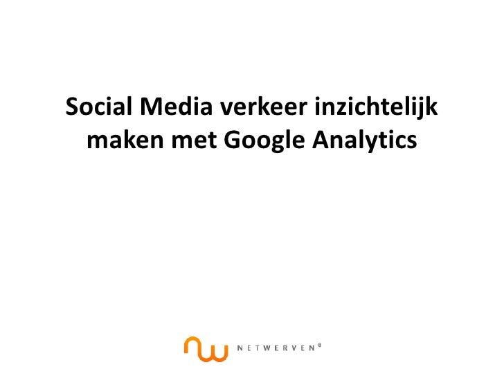 Social media verkeer inzichtelijk maken met google analytics