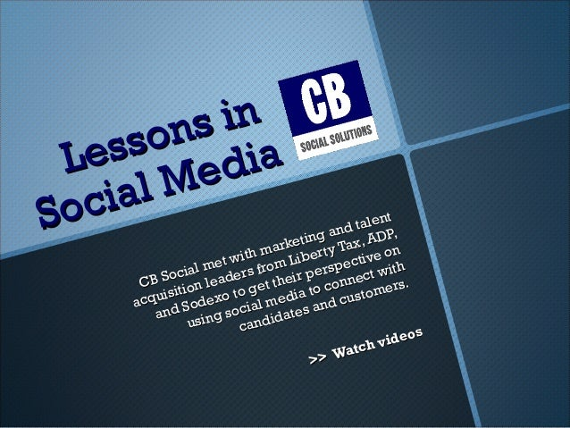 Lessons in Lessons in Social Media Social Media CB Social met with marketing and talent CB Social met with marketing and t...