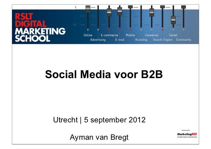 Social media voor b2b - Adformatie RSLT Digital Marketing School (#dms12) - september 2012