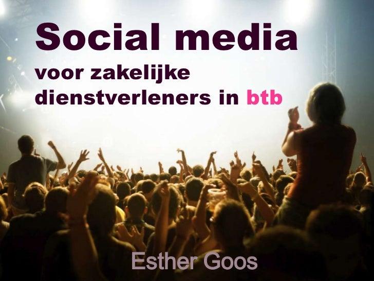 Social mediavoor zakelijkedienstverleners in btb        Esther Goos
