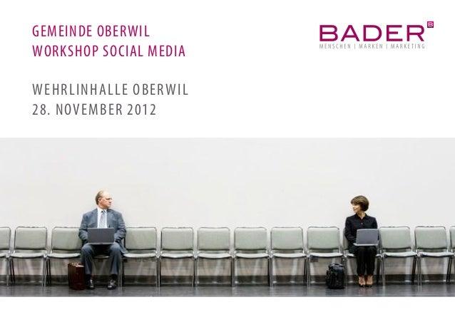 GEMEINDE OBERWIL                        1WORKSHOP SOCIAL MEDIAWEHRLINHALLE OBERWIL28. NOVEMBER 2012