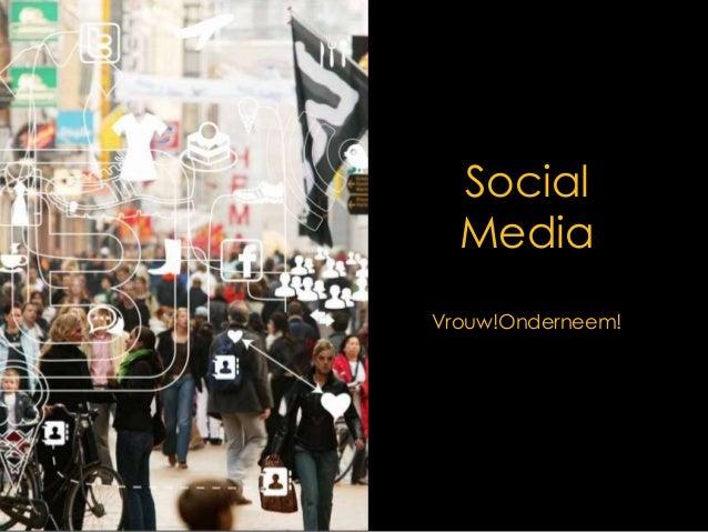 Social Media Vrouw!Onderneem!
