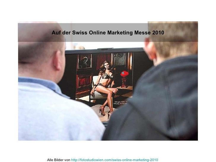 Auf der Swiss Online Marketing Messe 2010 Alle Bilder von  http://fotostudiowien.com/swiss-online-marketing-2010