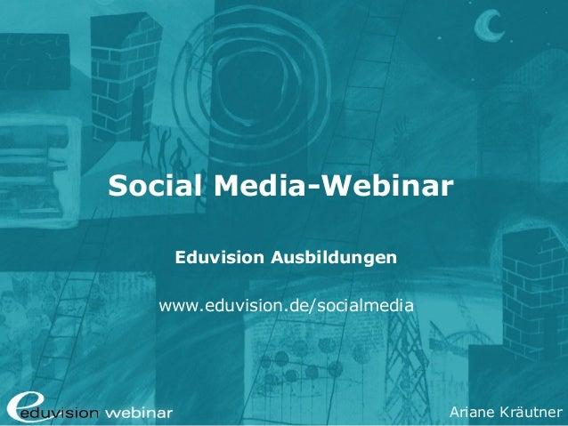Ariane Kräutner Social Media-Webinar Eduvision Ausbildungen www.eduvision.de/socialmedia