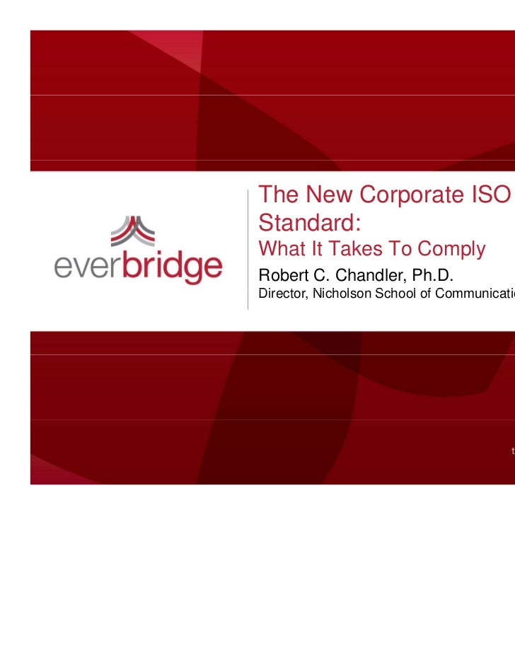 The New Corporate ISO 22301 BCStandard:What It Takes To ComplyRobert C. Chandler, Ph.D.Director, Nicholson S h l of CDi t ...