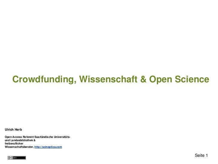 Crowdfunding, Wissenschaft & Open ScienceUlrich HerbOpen Access Referent Saarländische Universitäts-und Landesbibliothek &...