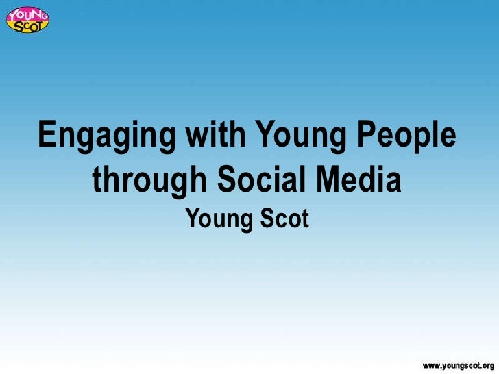 Engaging with Young People   through Social Media         Young Scot