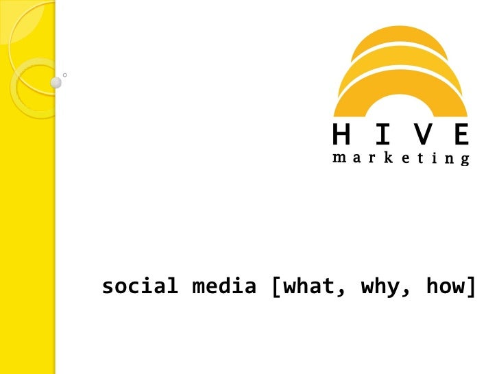 social media [what, why, how]