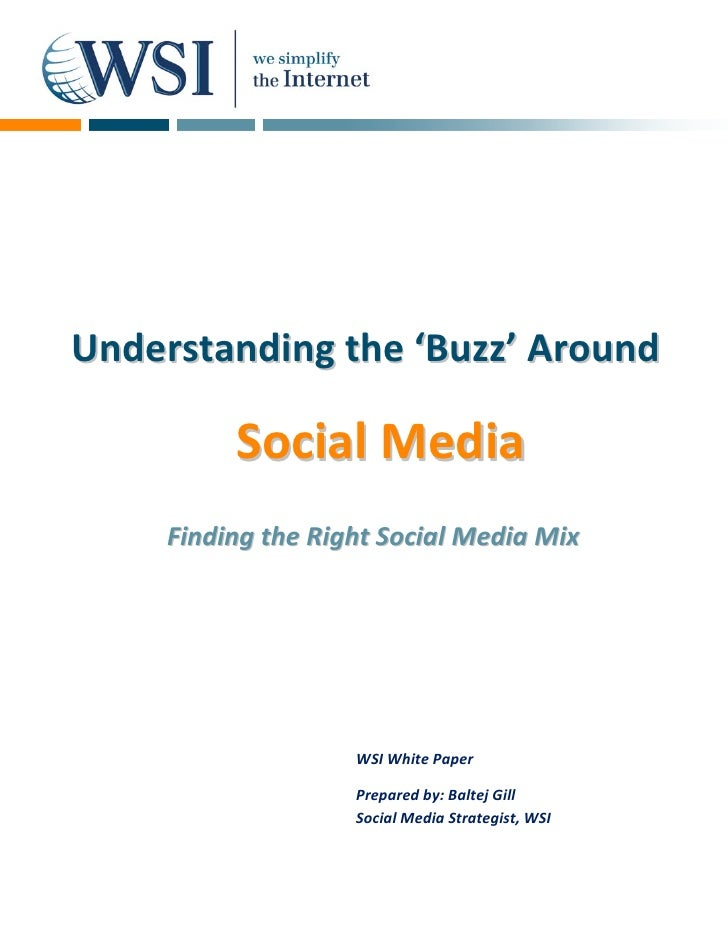 Understanding the 'Buzz' Around            Social Media      Finding the Right Social Media Mix                         WS...