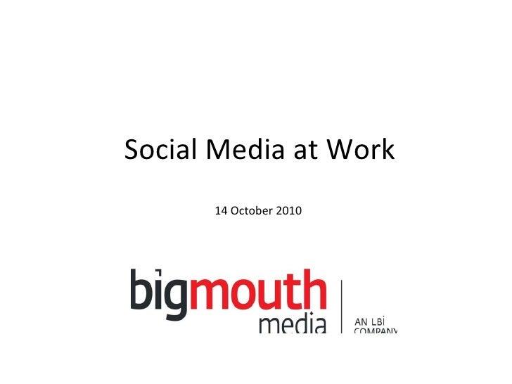 Social Media at Work 14 October 2010