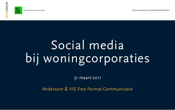 Free Format Communicatie                                   SOCIAL MEDIA BIJ WONINGCORPORATIES          Social media     bi...