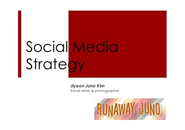Social MediaStrategyJiyeon Juno KimTravel writer & photographer