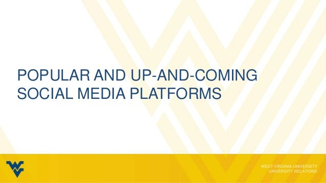 Popular and up-and-coming social media platforms - West Virginia University