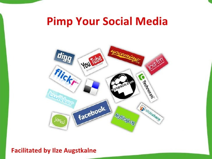 Pimp Your Social Media Facilitated by Ilze Augstkalne