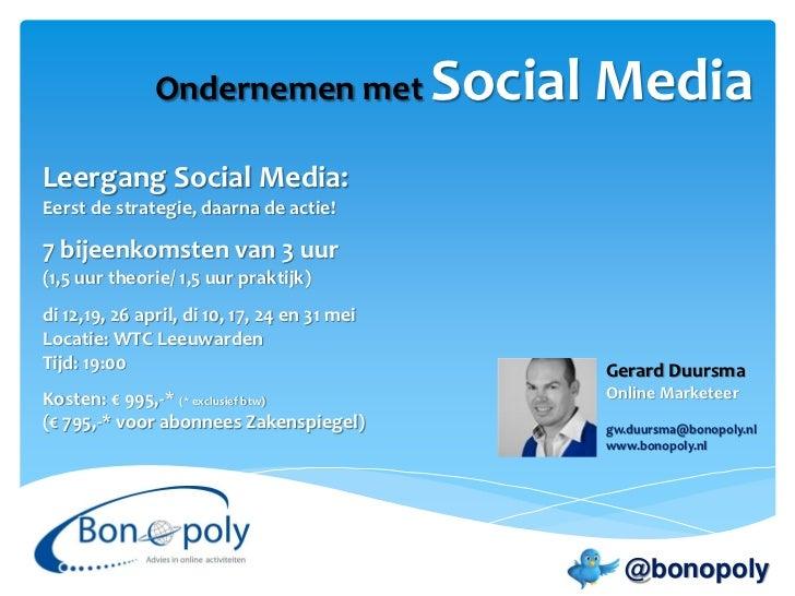 Ondernemen met                 Social MediaLeergang Social Media:Eerst de strategie, daarna de actie!7 bijeenkomsten van 3...