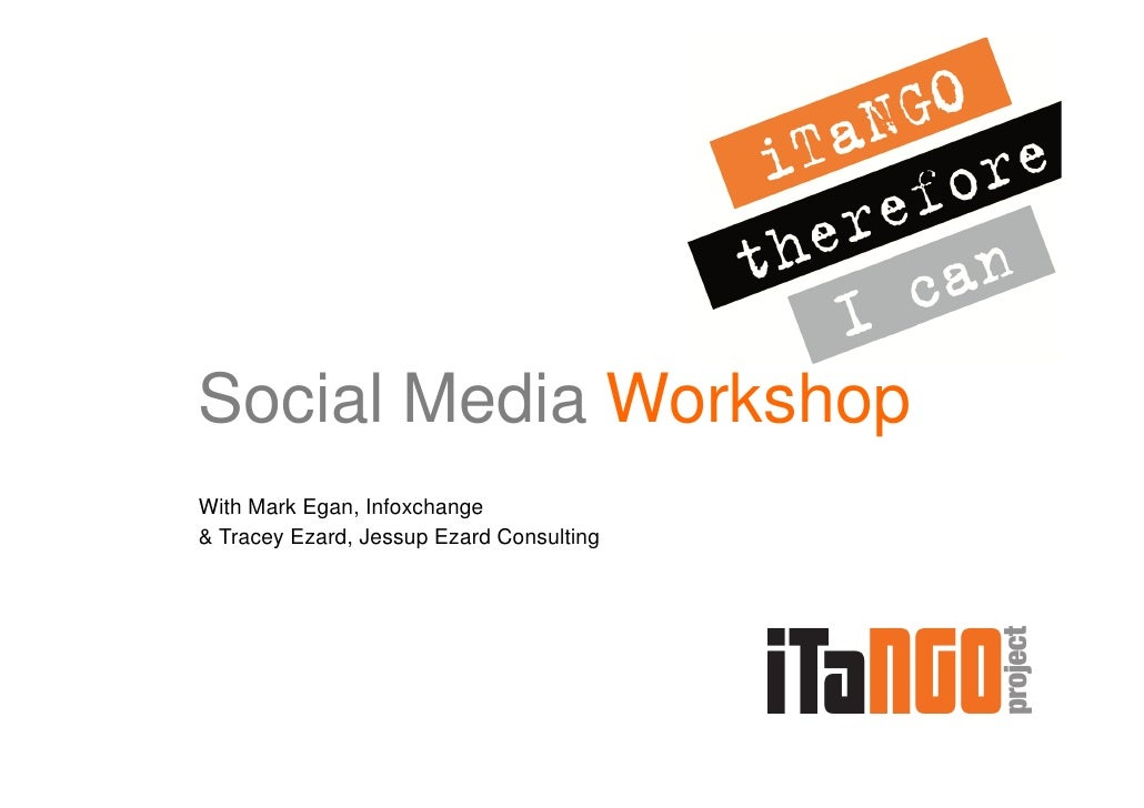 Social Media WorkshopWith Mark Egan, Infoxchange& Tracey Ezard, Jessup Ezard Consulting