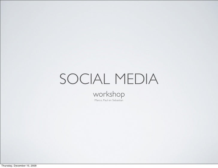 SOCIAL MEDIA                                   workshop                                   Marco, Paul en Sebastian     Thu...
