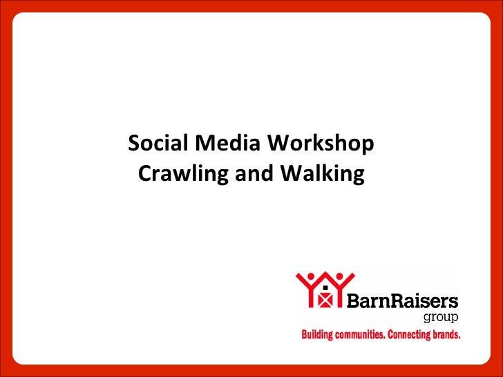 Social Media Workshop Crawling and Walking